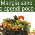 Mangia sano e spendi poco, le ricette della salute di Terra Nuova Edizioni